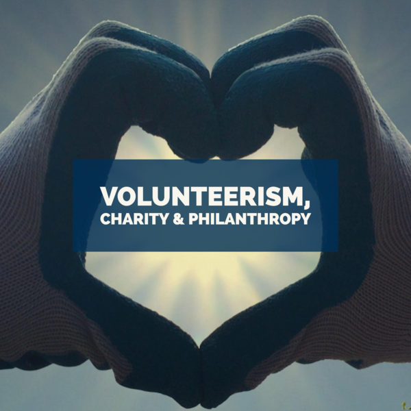 volunteerism, charity, and philanthropy